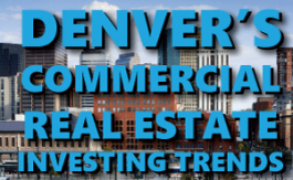 Commercial Real Estate Investing Trends in Denver